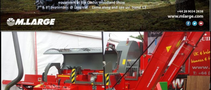 M LargM Large Forestry - 02890 34283e are once again demonstrating our range of forestry equipment at the Confor Woodland Show which is taking place on 07/08 September at Longleat - Come and see us! (stand L3)